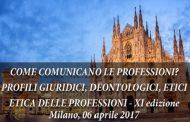 """""""Come comunicano le professioni? Profili giuridici, deontologici, etici"""""""