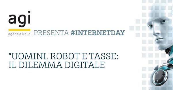 """#InternetDay: Agi presenta il rapporto """"Uomini, robot e tasse: il dilemma digitale"""""""
