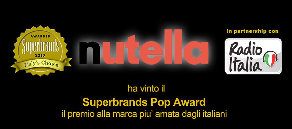 """Nutella è la """"marca più amata dagli italiani"""" e vince il Superbrands POP Award 2017"""