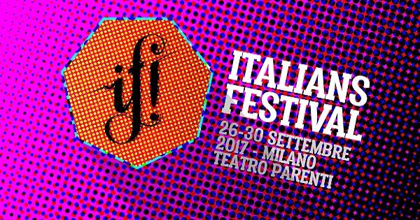 IF! Italians Festival torna al Franco Parenti dal 26 al 30 settembre