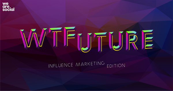 What The Future: WE ARE SOCIAL esplora l'influence marketing