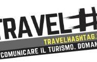 Travel Hashtag, riflessioni sul turismo che verrà