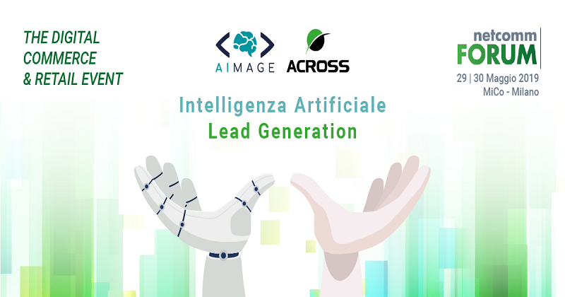 ChatBot e Intelligenza Artificiale a supporto della Lead Generation. Across presenta le sue novità a Netcomm Forum