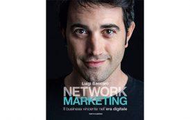 """Mondadori pubblica """"Network Marketing"""" di Luigi Baccaro: perché è importante parlare di questo settore"""