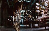 The Art of Christmas: Rinascente racconta la magia del Natale