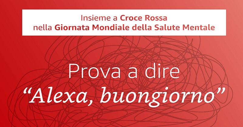 Alexa e Croce Rossa insieme per la Giornata Mondiale della Salute Mentale